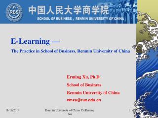 Erming Xu, Ph.D.  School of Business Renmin University of China emxu@ruc