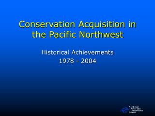 Conservation Acquisition in the Pacific Northwest