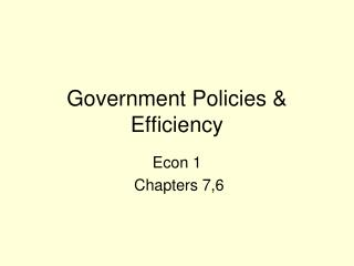 Government Policies & Efficiency