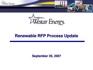 Renewable RFP Process Update September 26, 2007