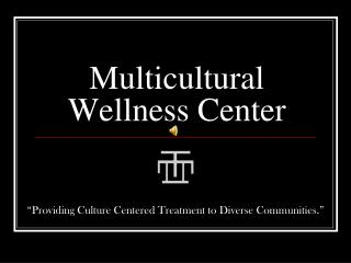 Multicultural Wellness Center