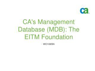 CA's Management Database (MDB): The EITM Foundation