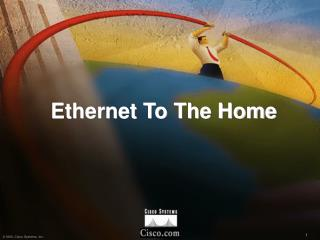 Ethernet To The Home