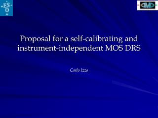 Proposal for a self-calibrating and instrument-independent MOS DRS