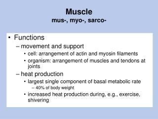 Muscle mus-, myo-, sarco-