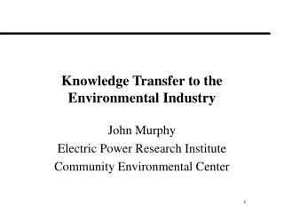 Knowledge Transfer to the Environmental Industry