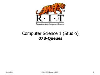 Computer Science 1 (Studio)  07B-Queues