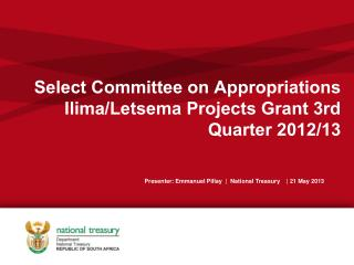 Select Committee on Appropriations Ilima/Letsema Projects Grant 3rd Quarter 2012/13