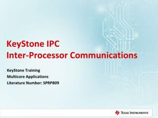 KeyStone IPC    Inter-Processor Communications