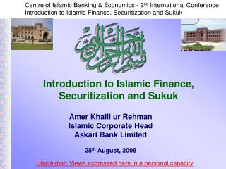 Introduction to Islamic Finance,  Securitization and  Sukuk