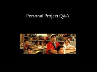Personal Project Q&A