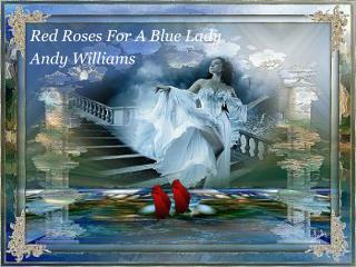 Red Roses For A Blue Lady Andy Williams