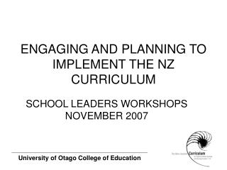 ENGAGING AND PLANNING TO IMPLEMENT THE NZ CURRICULUM