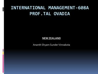 INTERNATIONAL MANAGEMENT-608A Prof.Tal Ovadia