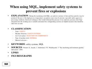When using MQL, implement safety systems to prevent fires or explosions
