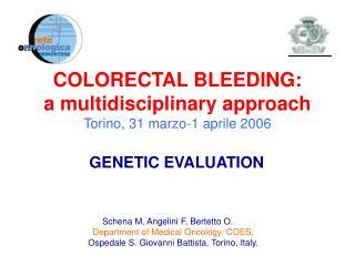 COLORECTAL BLEEDING: a multidisciplinary approach Torino, 31 marzo-1 aprile 2006