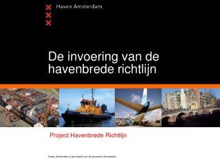 De invoering van de havenbrede richtlijn