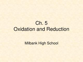 Ch. 5 Oxidation and Reduction