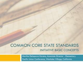 Common Core State standards   Initiative Basic Concepts