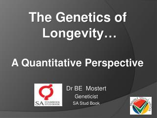 Dr BE  Mostert Geneticist SA Stud Book