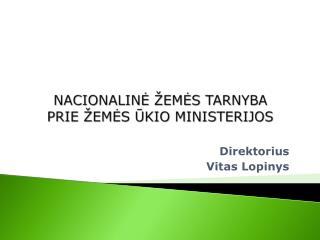 NACIONALINĖ ŽEMĖS TARNYBA               PRIE ŽEMĖS ŪKIO MINISTERIJOS