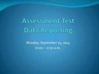 Assessment Test Data Reporting