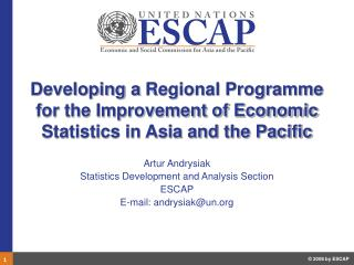 Artur Andrysiak Statistics Development and Analysis Section ESCAP E-mail: andrysiak@un
