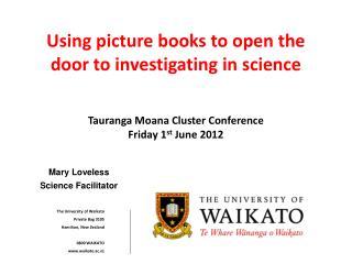 The University of Waikato Private Bag 3105 Hamilton, New Zealand 0800 WAIKATO waikato.ac.nz