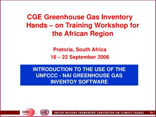INTRODUCTION TO THE USE OF THE UNFCCC - NAI GREENHOUSE GAS  INVENTOY SOFTWARE