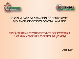 FISCALIA PARA LA ATENCIÓN DE DELITOS POR VIOLENCIA DE GÉNERO CONTRA LA MUJER