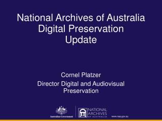 National Archives of Australia Digital Preservation Update