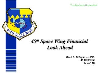 45 th  Space Wing Financial  Look Ahead