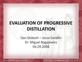 EVALUATION OF PROGRESSIVE DISTILLATION