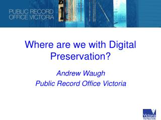 Where are we with Digital Preservation?