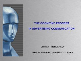 THE COGNITIVE PROCESS  IN ADVERTISING COMMUNICATION