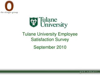 Tulane University Employee  Satisfaction Survey