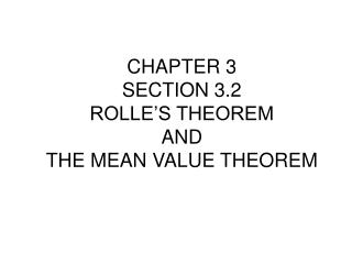 CHAPTER 3 SECTION 3.2 ROLLE�S THEOREM  AND THE MEAN VALUE THEOREM