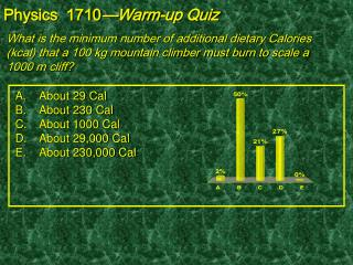 Physics  1710 —Warm-up Quiz