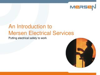 An Introduction to Mersen Electrical Services Putting electrical safety to work