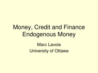 Money, Credit and Finance Endogenous Money