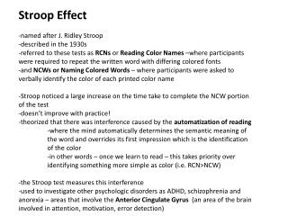 Stroop Effect -named after J. Ridley Stroop  -described in the 1930s