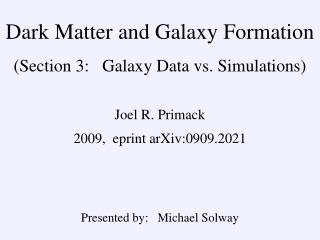 Dark Matter and Galaxy Formation (Section 3:   Galaxy Data vs. Simulations)