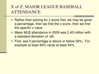X of Z: MAJOR LEAGUE BASEBALL ATTENDANCE