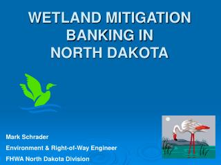 WETLAND MITIGATION  BANKING IN  NORTH DAKOTA