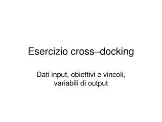Esercizio cross–docking