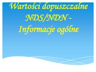 Warto?ci dopuszczalne NDS/NDN - Informacje og�lne