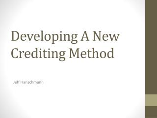 Developing A New Crediting Method