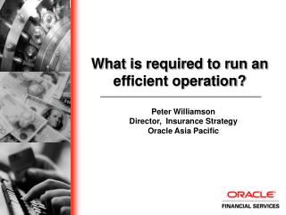 Peter Williamson Director,  Insurance Strategy Oracle Asia Pacific