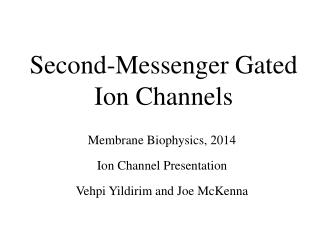 Second-Messenger Gated Ion Channels