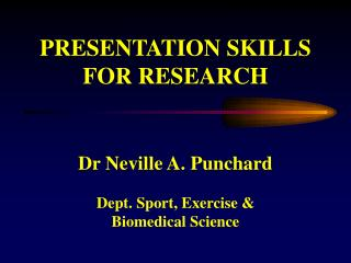PRESENTATION SKILLS FOR RESEARCH